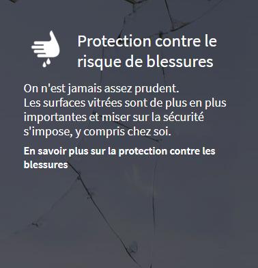 Protection des surfaces vitrées contre les risques de blessures